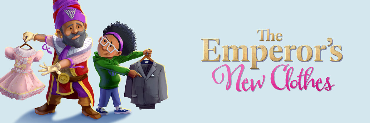 It's not the clothes that make the person, it's what's inside that matters the most.  Join us for Imagine U's The Emperor's New Clothes February 21 – March 8.